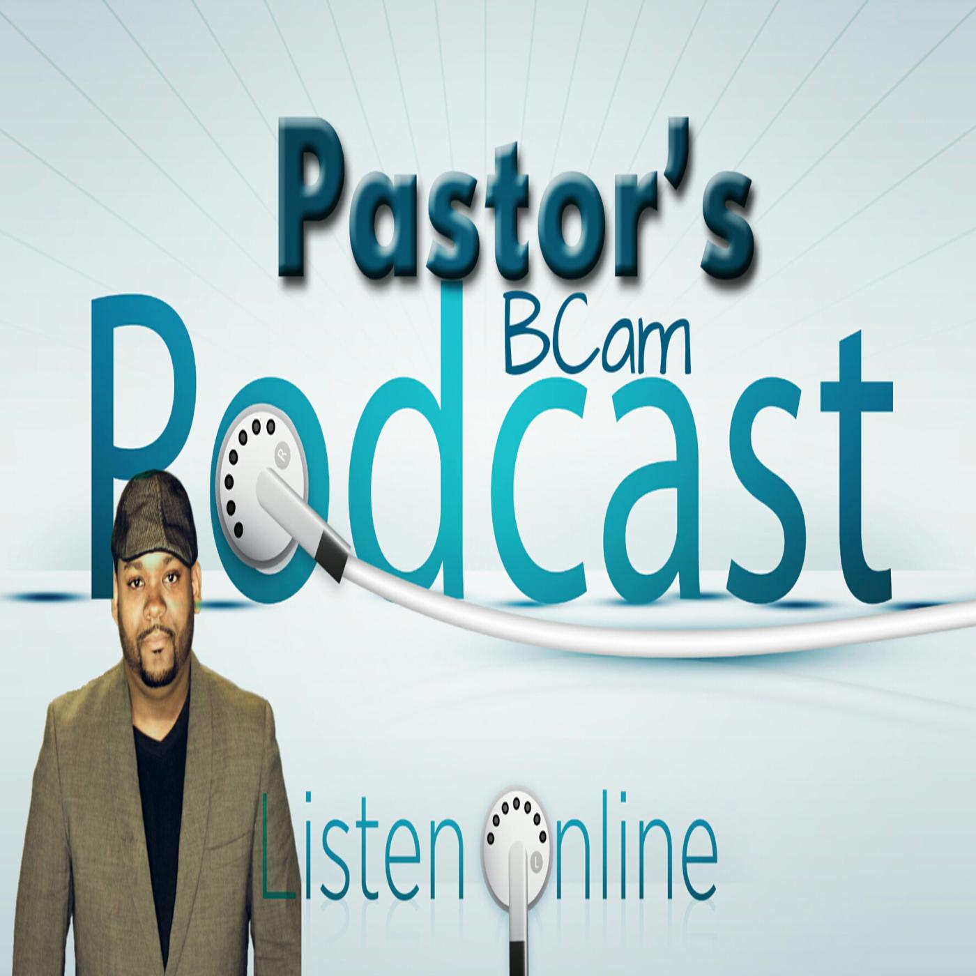 Pastor BCam's Podcast