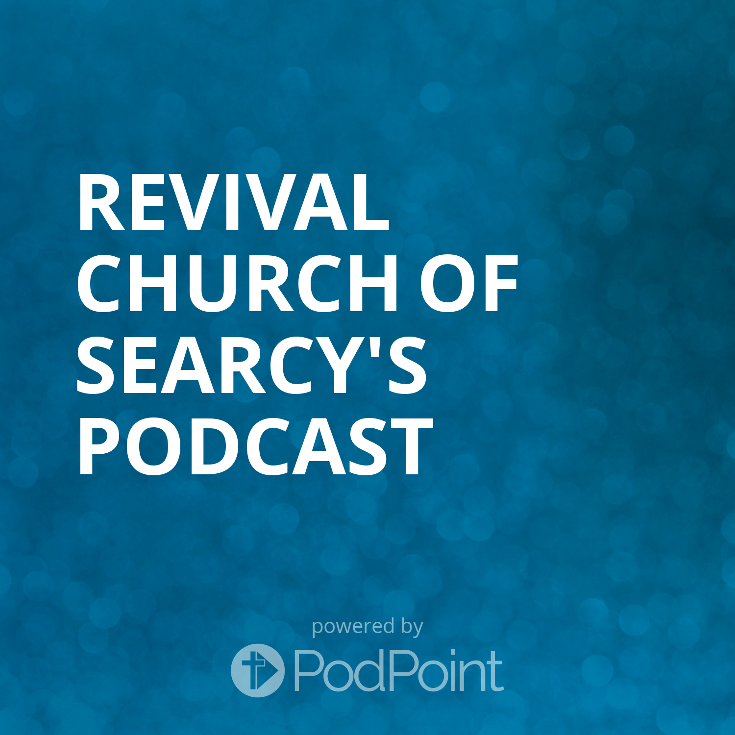 Revival Church of Searcy's Podcast