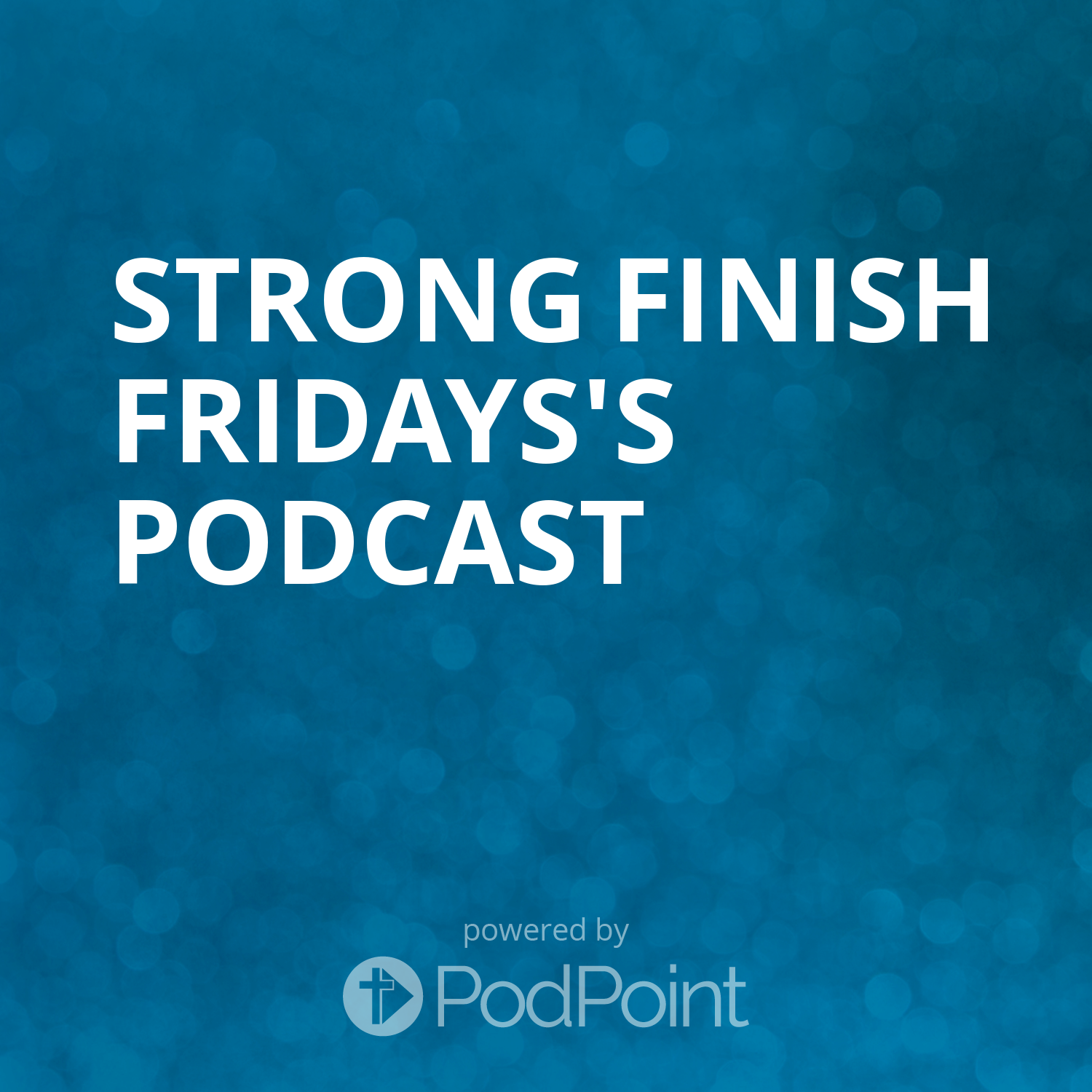 Strong Finish Fridays's Podcast