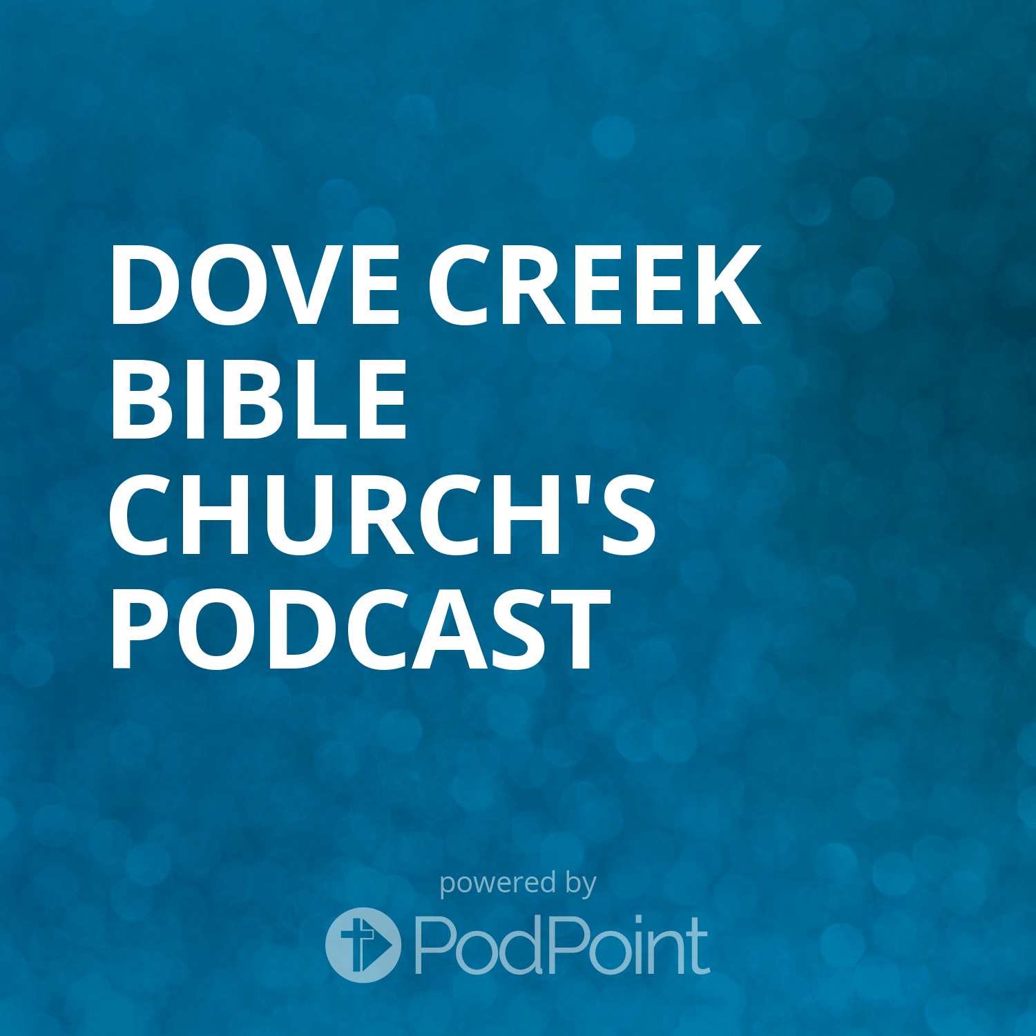 Dove Creek Bible Church's Podcast