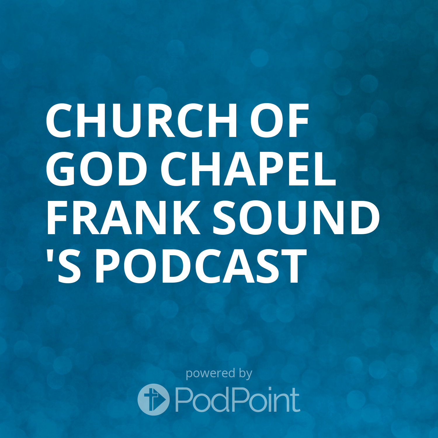 Church Of God Chapel Frank Sound 's Podcast