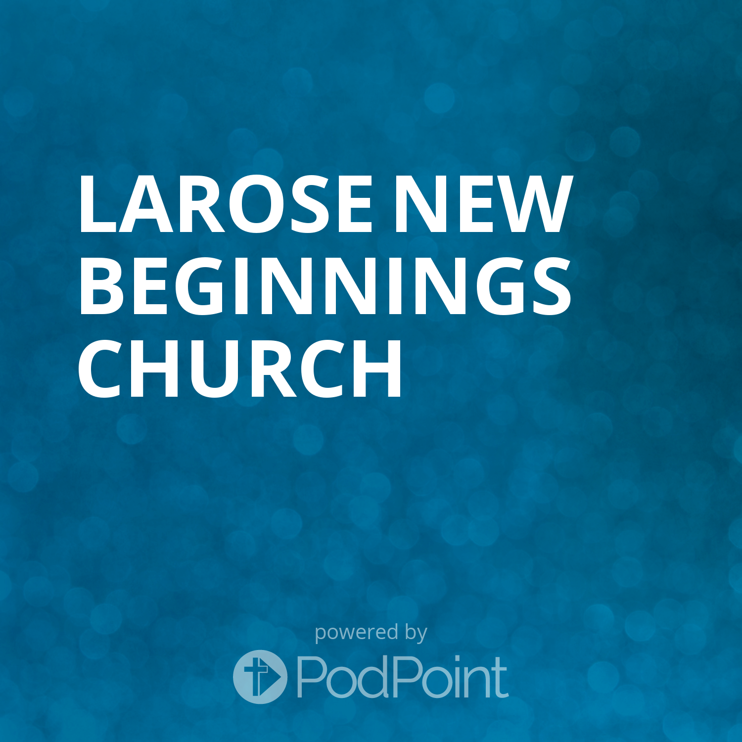Larose New Beginnings Church