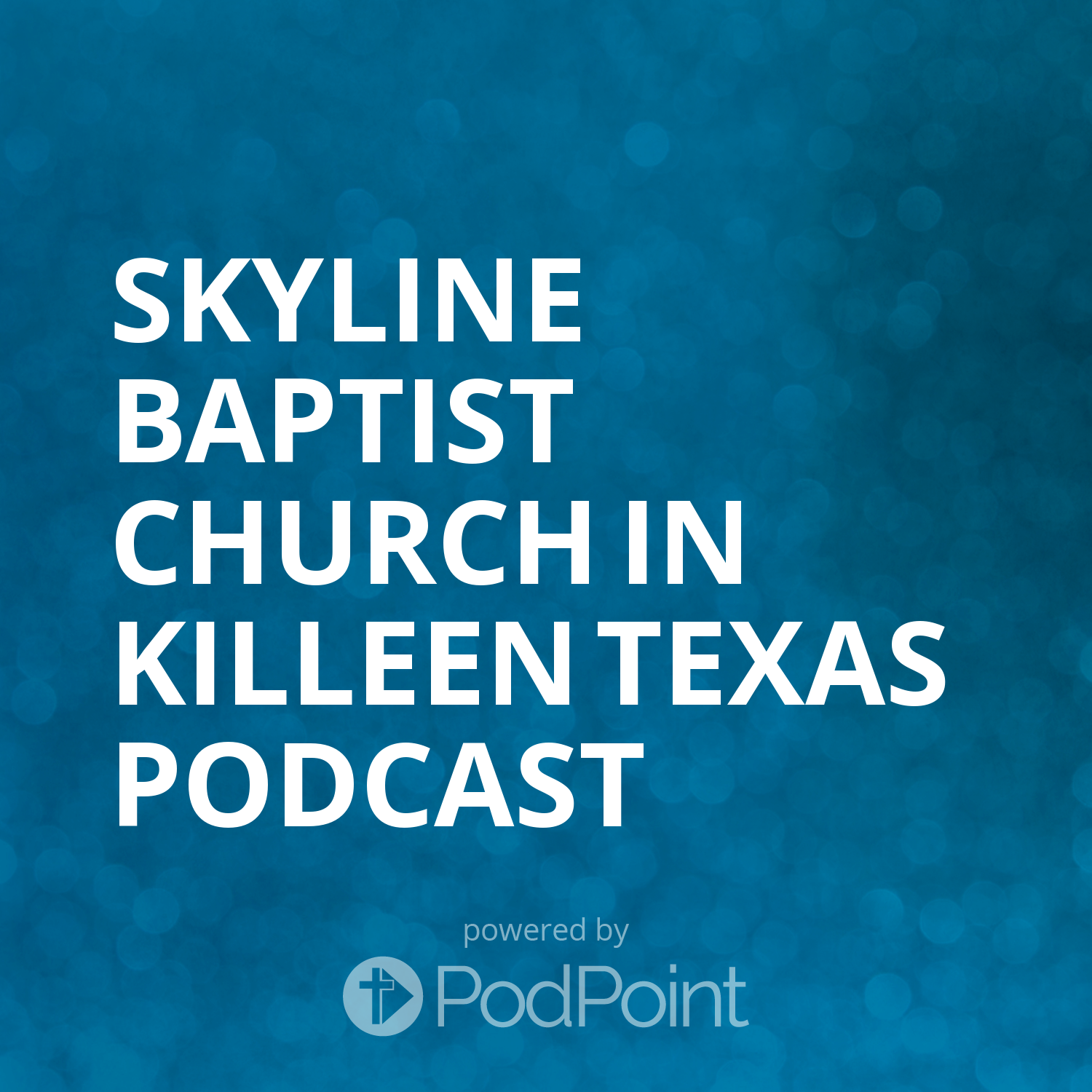 Skyline Baptist Church in Killeen Texas Podcast
