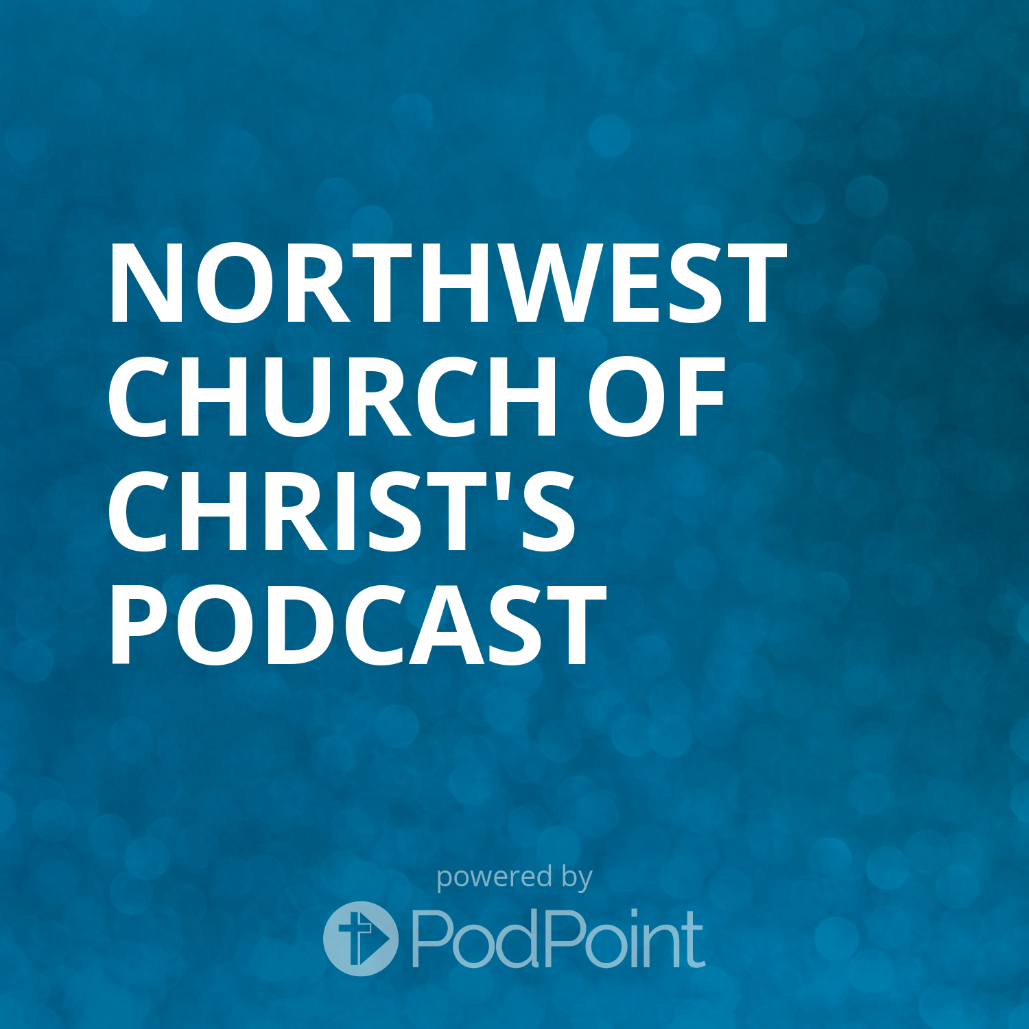 Northwest Church of Christ's Podcast