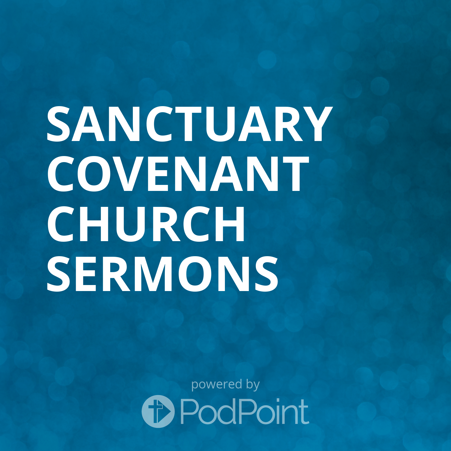 Sanctuary Covenant Church Sermons