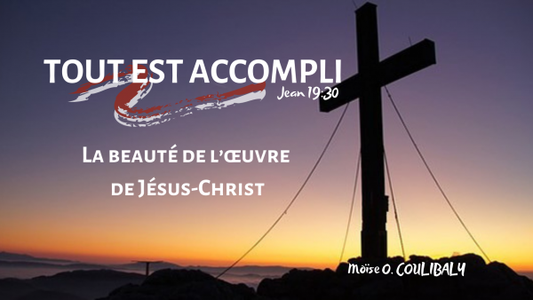 la-beaute-de-loeuvre-de-jesus-christLa beauté de l'oeuvre de Jésus-Christ