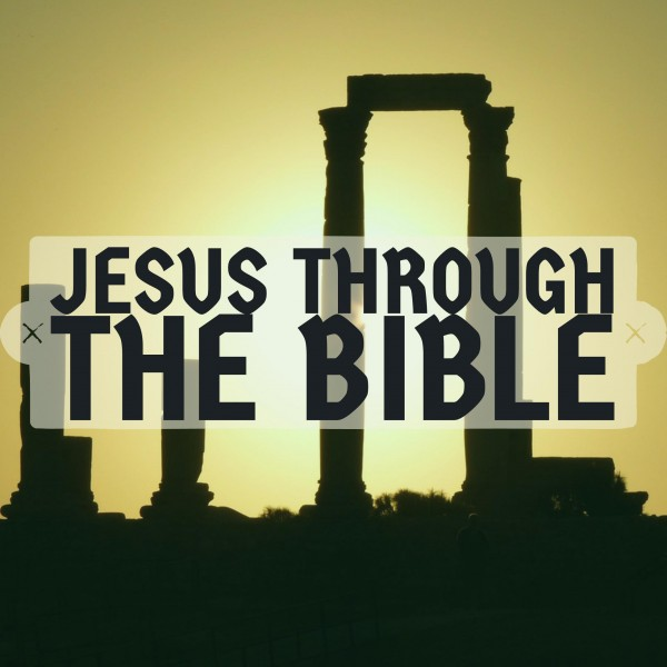 Jesus Through the Bible-Episode 8
