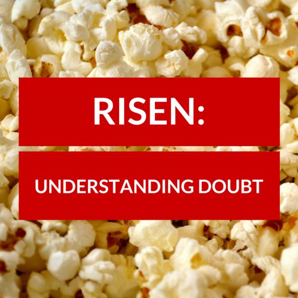 Risen: Understanding Doubt