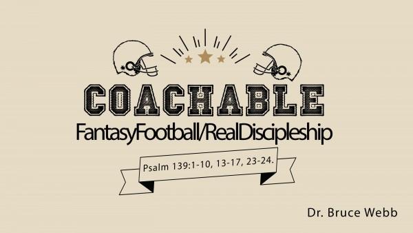 Coachable | FantasyFootball/RealDiscipleship