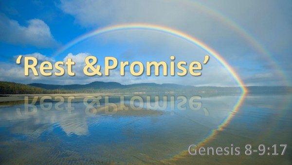 Genesis 8-9, 'Rest and Promise'