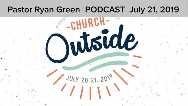 July 21, 2019 ~ Church Outside