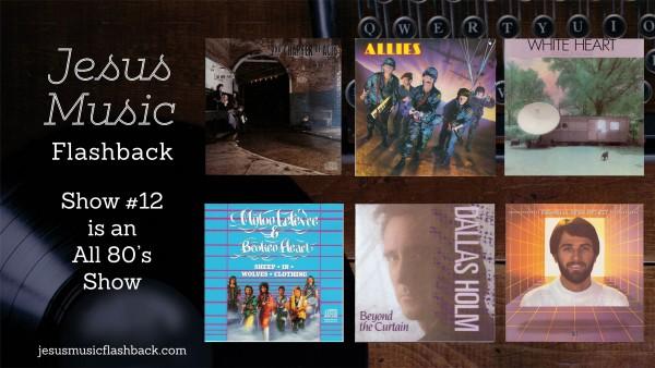 #12 Jesus Music Flashback - 80's Show