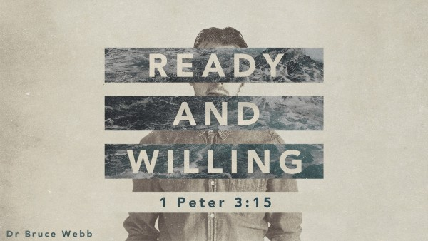 Ready and Willing | Dr. Bruce Webb
