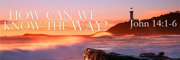 how-can-we-know-the-wayHow can we know the way