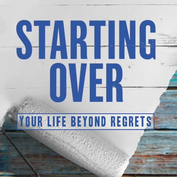 starting-over-part-4Starting Over - Part 4