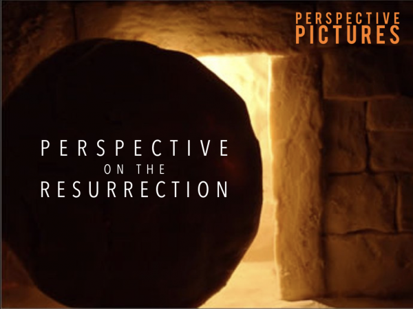 A Resurrection Perspective