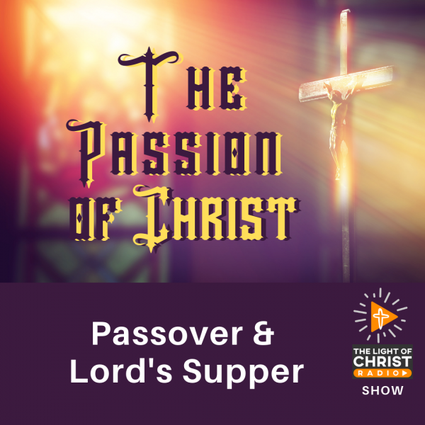 the-passover-and-the-lords-supperThe Passover and the Lord's Supper