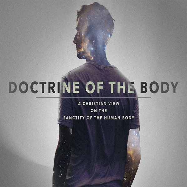 The Doctrine of the Body (Part 1) - Formed by God