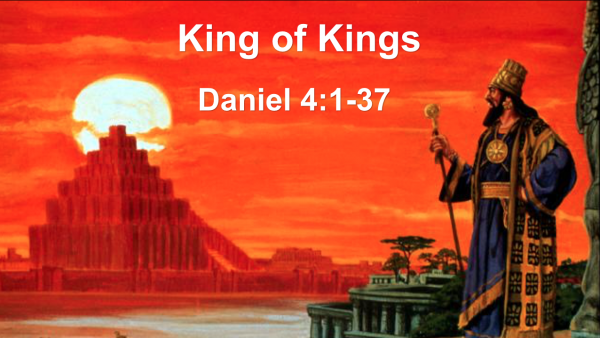 God Humbles a King - Daniel 4