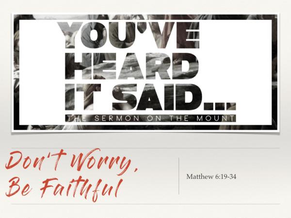 Don't Worry, Be Faithful