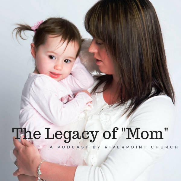 "The Legacy of ""Mom"""