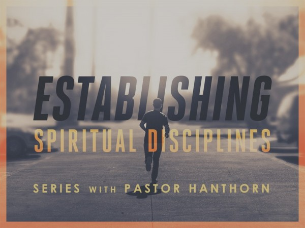 Developing Spiritual Disciplines (Lesson #1)