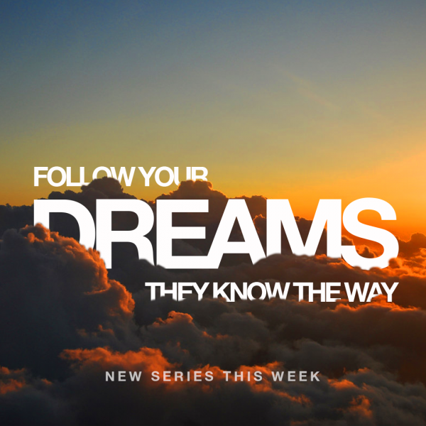 follow-your-dreams-part-1-with-ps-ashley-evansFollow Your Dreams Part 1 with Ps Ashley Evans