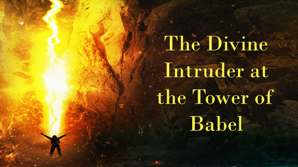 The Divine Intruder at the Tower of Babel