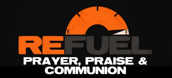 refuel-service-prayer-praise-communion-11-05-17Refuel Service: Prayer Praise & Communion - 11-05-17