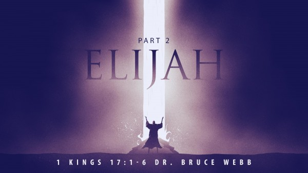 Elijah Part 2 with Dr. Bruce Webb