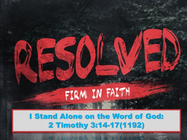 Part 4: I Stand Alone on the Word of God