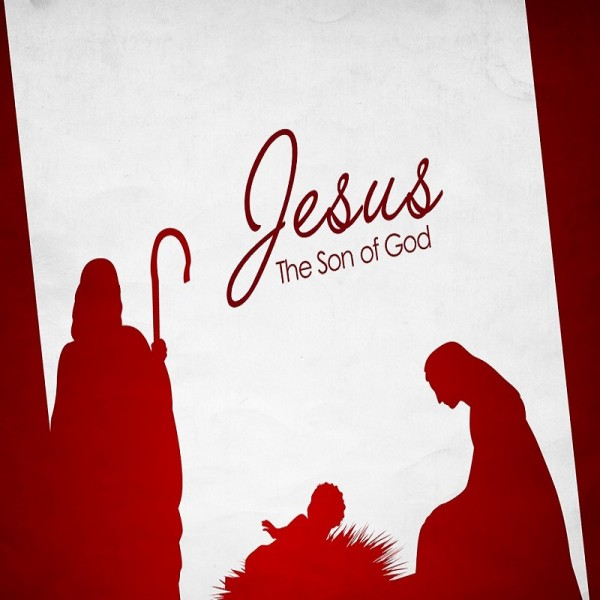 Jesus - The Son of God