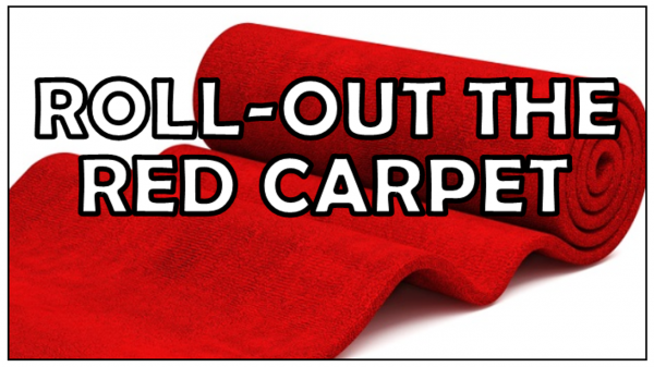 roll-out-the-red-carpetRoll-Out the Red Carpet