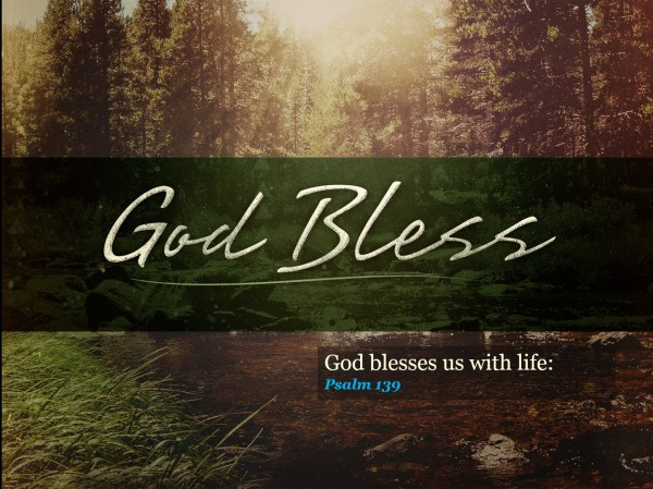 god-blesses-us-with-lifeGod Blesses Us With Life