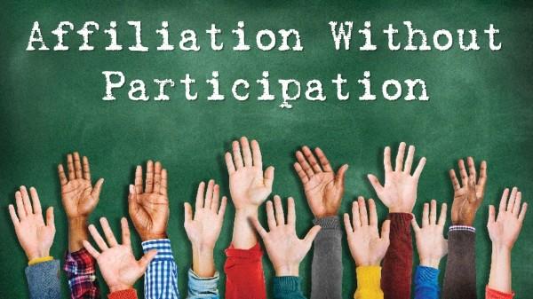 Affiliation Without Participation