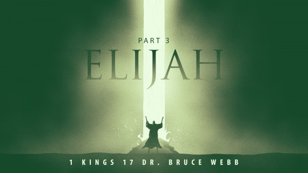 Elijah : Part 3 with Dr. Bruce Webb