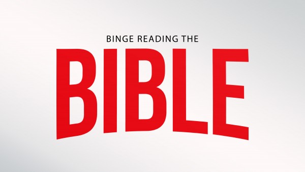 May 19, 2019 ~ Binge Reading the Bible, Part Four