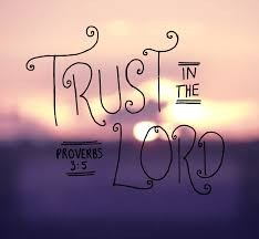 trust-in-the-lordTrust in the Lord