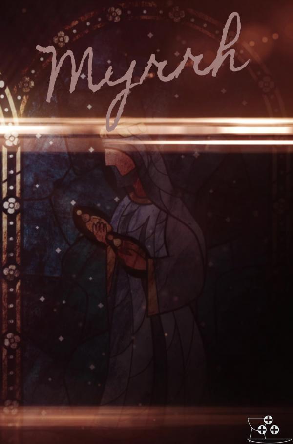 """The Gifts of Christmas- Myrrh."""
