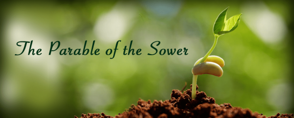 The Parable Of The Sower - Part 1