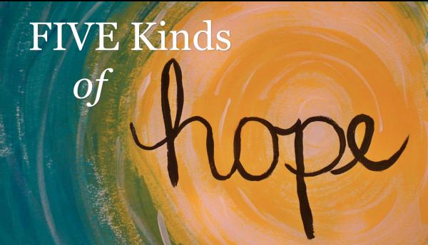 Five Kinds of Hope
