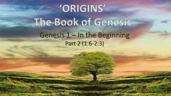 Genesis 1 - Beginnings Part 2