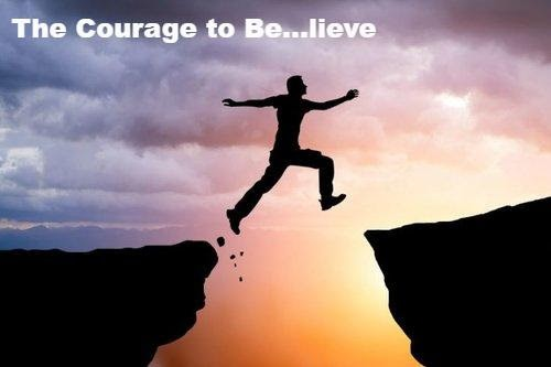 The Courage to Be...lieve - September 16, 2018 - Jim Keck - Sermon