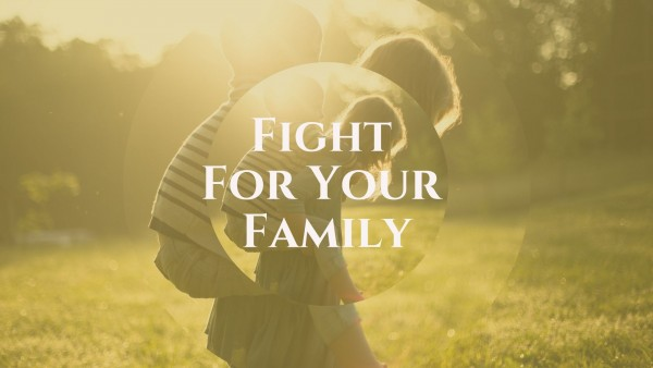 fight-for-your-familyFight For Your Family
