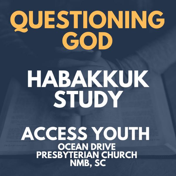 Habakkuk Session 1 - It's Okay to Question God