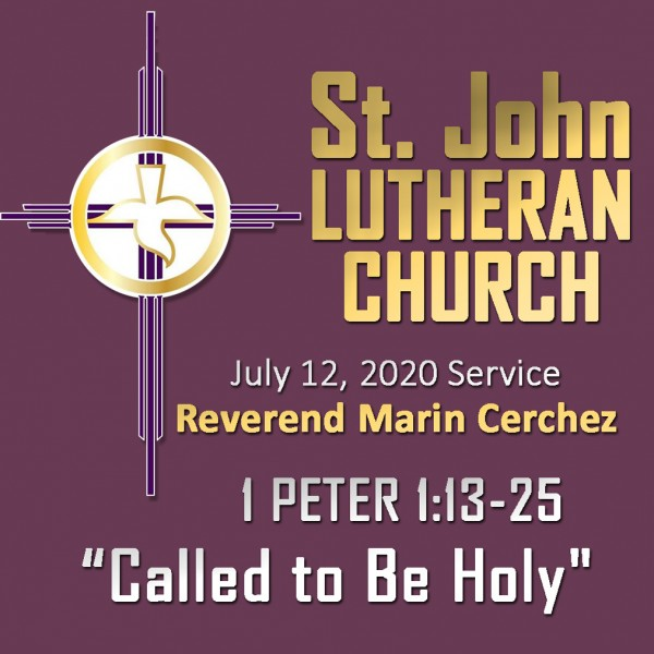 ST. JOHN LUTHERAN CHURCH Sunday Sermon, July 12, 2020