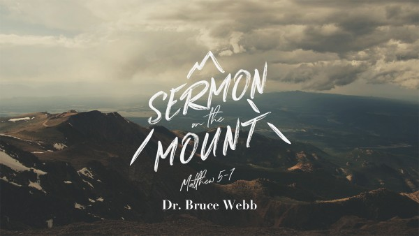Sermon On The Mount | Dr. Bruce Webb