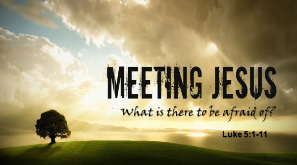 Meeting Jesus: What's there to fear