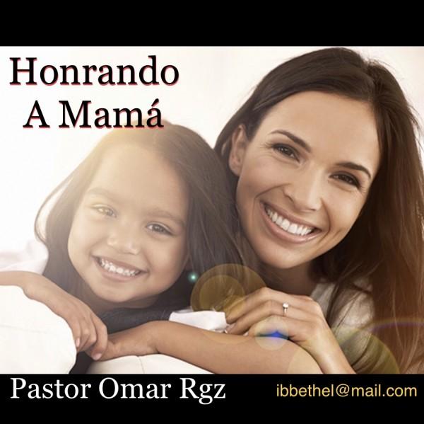 HONRANDO A MAMA / Pastor Omar Rgz