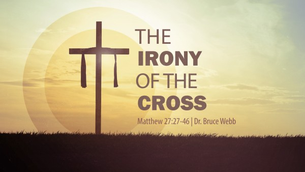 The Irony Of The Cross